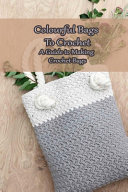 Colourful Bags to Crochet