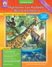 Wild Animals, Grades 4 - 8: High-Interest/Low-Readability Nonfiction