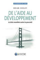Les essentiels de l'OCDE De l'aide au développement La lutte mondiale contre la pauvreté: La lutte mondiale contre la pauvreté