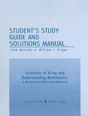 Essentials of Using and Understanding Mathematics Student s Study Guide and Solutions Manual