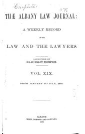 The Albany Law Journal: Volume 19