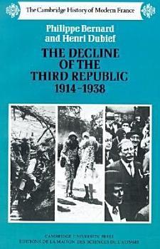 The Decline of the Third Republic  1914 1938 PDF