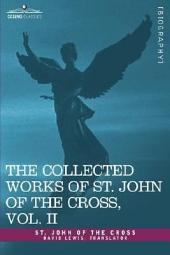 The Collected Works of St. John of the Cross, Volume II: The Dark Night of the Soul, Spiritual Canticle of the Soul and the Bridegroom Christ, the LIV: Volume 2
