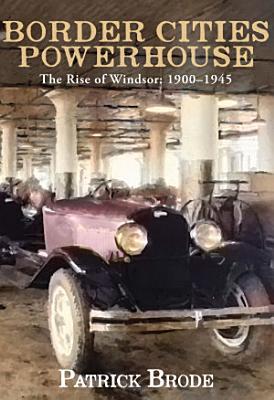 Border Cities Powerhouse  1901 1945