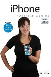 iPhone Portable Genius: Covers iOS 8 on iPhone 6, iPhone 6 Plus, iPhone 5s, and iPhone 5c, Edition 2