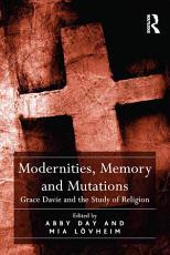 Modernities, Memory and Mutations