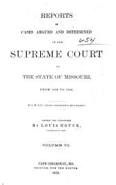 Reports of Cases Argued and Determined in the Supreme Court of the State of Missouri: Volumes 6-7