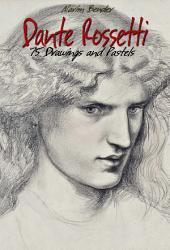 Dante Rossetti: 75 Drawings and Pastels