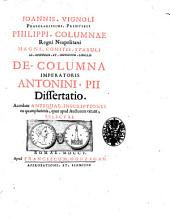 Joannis VignolI Petilianensis De columna imperatoris Antonini Pii dissertatio. Accedunt Antiquae inscriptiones ex quamplurimis, quae apud auctorem extant, selectae