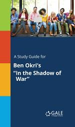 A Study Guide for Ben Okri's