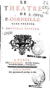 Le Théâtre de P. Corneille: Tome premier