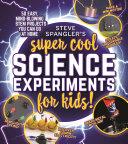 Steve Spangler s Super Cool Science Experiments for Kids PDF