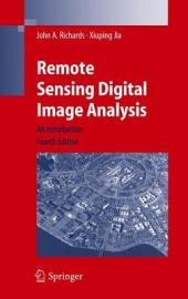 Remote Sensing Digital Image Analysis: An Introduction, Edition 4