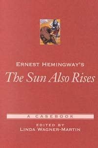 Ernest Hemingway s The Sun Also Rises Book