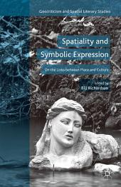 Spatiality and Symbolic Expression: On the Links between Place and Culture
