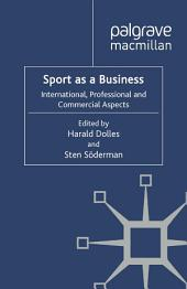 Sport as a Business: International, Professional and Commercial Aspects