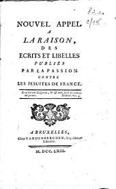 Nouvel appel à la raison; des escrits et libelles publiés par la passion contre les Jesuites de France