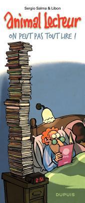Animal lecteur - Tome 3 - On peut pas tout lire !