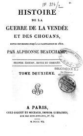Histoire de la guerre de la Vendée et des Chouans, depuis son origine jusqu'à la pacification de 1800: Volume2