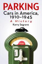 Parking Cars in America, 1910Ð1945