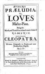 Hymen S Pr Ludia Or Love S Master Piece Being The 9th 12th And Last Parts Of That Romance Intituled Cleopatra Written In French Book PDF