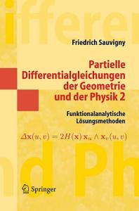 Partielle Differentialgleichungen der Geometrie und der Physik 2 PDF