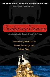 Seafaring Women: Adventures of Pirate Queens, Female Stowaways, and Sailors' Wives