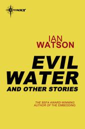 Evil Water: And Other Stories