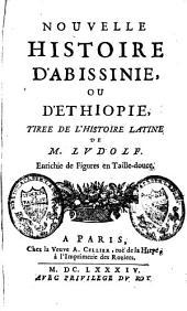 Nouvelle histoire d'Abissinie ou d'Ethiopie: tirée de l'histoire latine de Ludolf