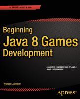 Beginning Java 8 Games Development PDF