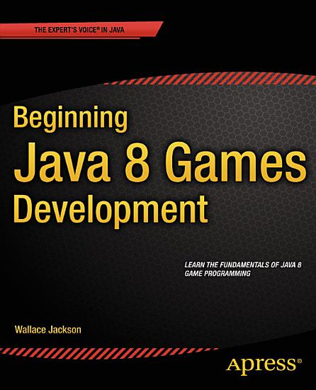 Beginning Java 8 Games Development PDF