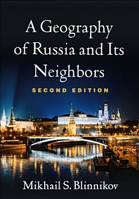 Geography of Russia and Its Neighbors  Second Edition