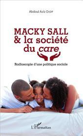 Macky Sall & la société du care: Radioscopie d'une politique sociale