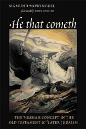 He That Cometh: The Messiah Concept in the Old Testament and Later Judaism