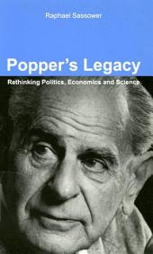 Popper's Legacy: Rethinking Politics, Economics, and Science