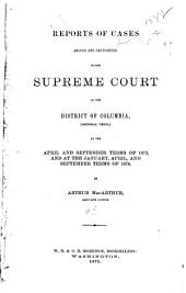 Reports of Cases Argued and Determined in the Supreme Court of the District of Columbia: (general Term,) at the April and September Terms of 1873 [to the September Term, 1879, Inclusive], Volume 8