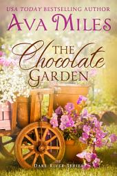 The Chocolate Garden: (Dare River: Book 2)