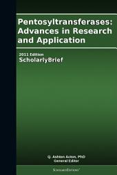 Pentosyltransferases: Advances in Research and Application: 2011 Edition: ScholarlyBrief