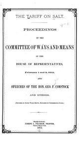 The Tariff on Salt: Proceedings in the Committee of Ways and Means of the House of Representatives, February 1 and 2, 1872 and Speeches of the Hon. Geo. F. Comstock and Others, Volume 2, Issues 1-20