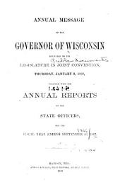 Public Documents of the State of Wisconsin: Being the Biennial Reports of the Various State Officers, Departments and Institutions, ...