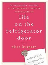 Life on the Refrigerator Door: Notes Between a Mother and Daughter, a novel