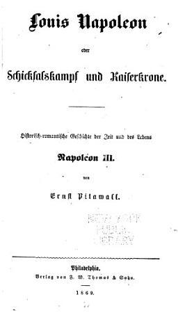 Louis Napoleon  oder  Schicksalskampf und Kaiserkrone PDF
