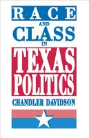 Race and Class in Texas Politics PDF