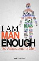 I Am Man Enough