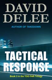 Tactical Response: Book 3 in the Too Far Trilogy