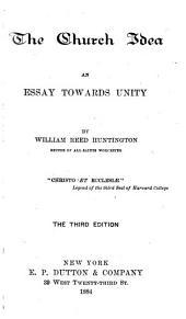 The Church Idea: An Essay Towards Unity