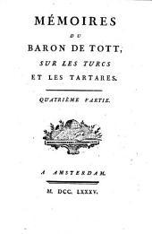 Mémoires Du Baron De Tott, Sur Les Turcs Et Les Tartares: Quatrième Partie, Partie4