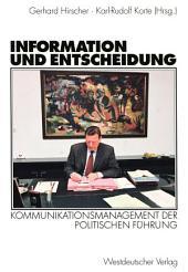 Information und Entscheidung: Kommunikationsmanagement der politischen Führung