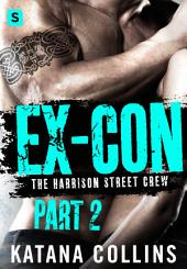 Ex-Con: Part 2: The Harrison Street Crew