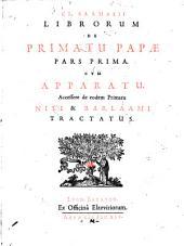 Cl. Salmasii Librorum de primatu papae pars prima. Cum apparatu. Accessere de eodem primatu Nili & Barlaami tractatus
